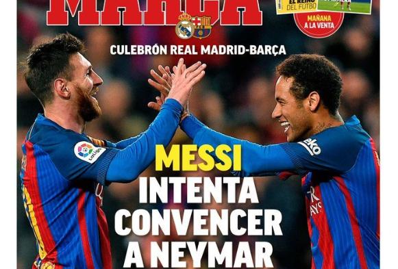 马卡报封面:梅西联络内马尔心愿他回巴萨,不要去皇马